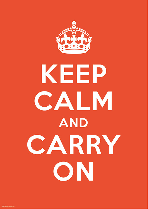 KEEP CALM AND CARRY ON 2