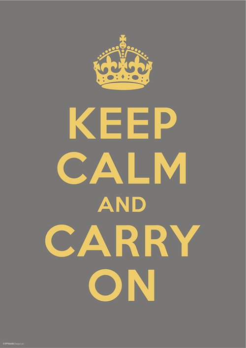 KEEP CALM AND CARRY ON 6
