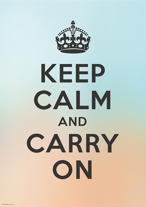 KEEP CALM AND CARRY ON 9