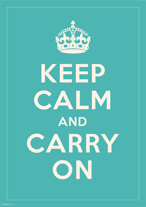 KEEP CALM AND CARRY ON 7